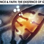 Science - Faith - the Existence of God